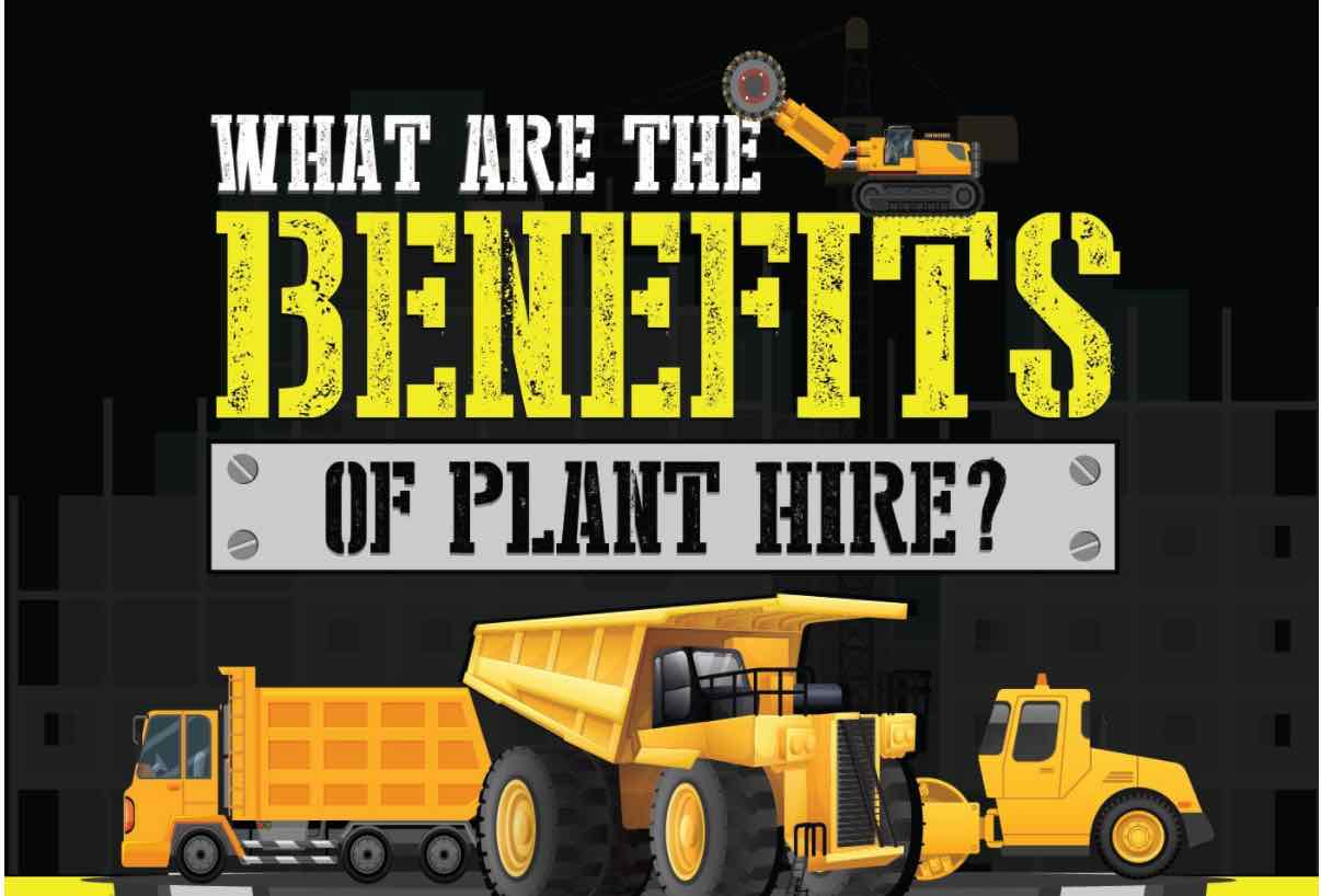 What are the benefits of plant hire? [Infographic]